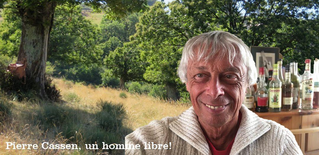 Pierre Cassen, un homme libre!